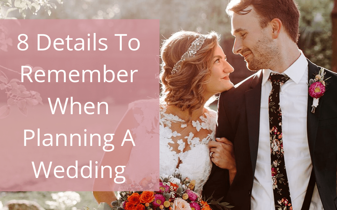 8 details to remember when planning a wedding