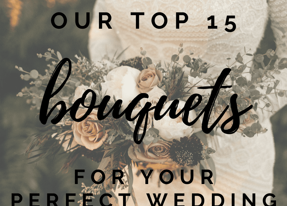 Our Top 15 Bouquets